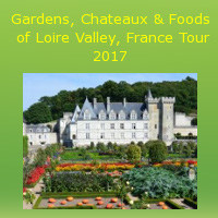2017 Gardens, Chateaux & Foods of Loire Valley, France Tour